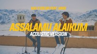 Kally Oscar & Miko – Assalamu Alaikum! (acoustic version)